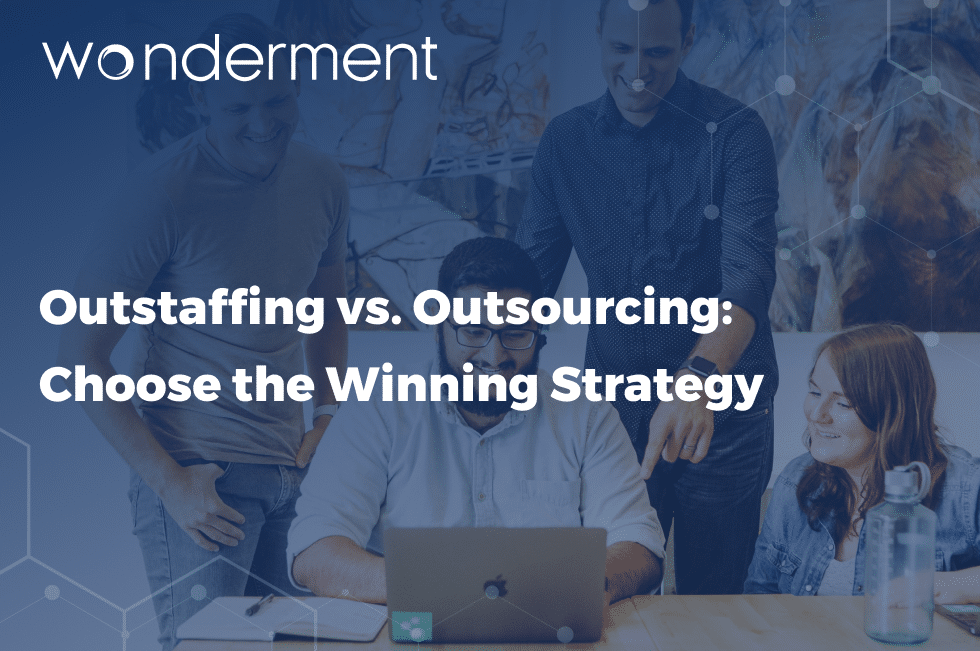 Outstaffing vs. Outsourcing: Choose the Winning Strategy