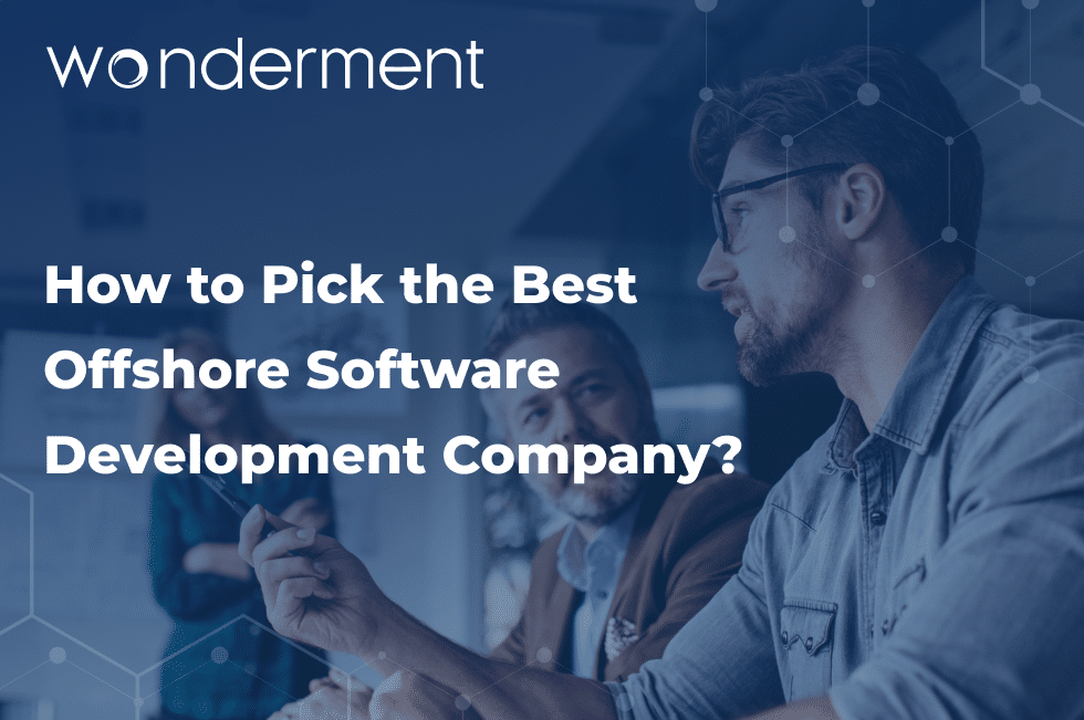How to Pick the Best Offshore Software Development Company?