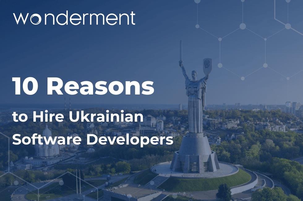 10 Reasons to Hire Ukrainian Software Developers